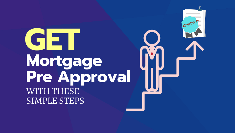 Get Mortgage Pre Approval with These Simple Steps