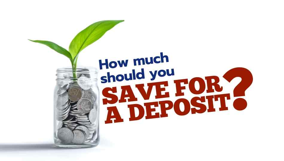How Much Should You Save for a Deposit?